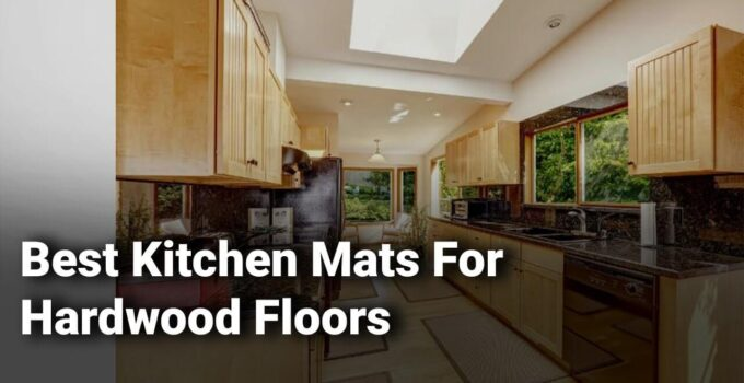 best kitchen mats for hardwood floors